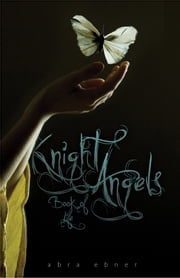 Knight Angels: Book of Life (Book Three) ebook by Abra Ebner