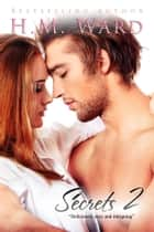 Secrets Vol. 2 ebook by H.M. Ward, Ella Steele