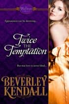 Twice the Temptation ebook by Beverley Kendall