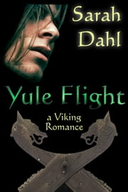 Yule Flight ebook by Sarah Dahl
