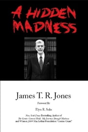 A Hidden Madness ebook by James T. R. Jones