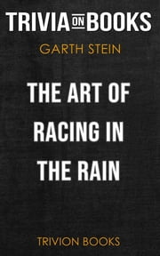The Art of Racing in the Rain by Garth Stein (Trivia-On-Books) ebook by Trivion Books