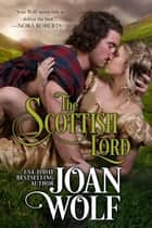 The Scottish Lord ebook by Joan Wolf