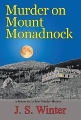 Murder on Mount Monadnock ebook by J S Winter