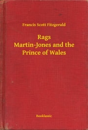 Rags Martin-Jones and the Prince of Wales ebook by Francis Scott Fitzgerald