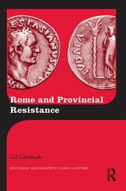 Rome and Provincial Resistance ebook by Gil Gambash