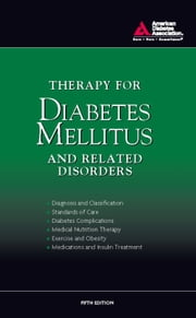 Therapy for Diabetes Mellitus and Related Disorders ebook by American Diabetes Association,Harold E. Lebovitz, M.D.