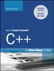 Sams Teach Yourself C++ in One Hour a Day ebook by Siddhartha Rao