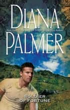 Soldier Of Fortune ebook by Diana Palmer