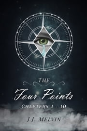 The Four Points Chapters 1-10 ebook by JJ Melvin