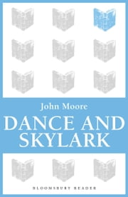 Dance and Skylark ebook by John Moore