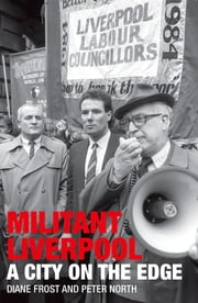 Militant Liverpool - A City on the Edge ebook by Diane Frost,Peter North