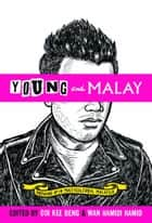 Young and Malay: Growing Up in Multicultural Malaysia ebook by Kee Beng Ooi