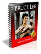 Bruce Lee Martial Arts Training Revealed ebook by Sven Hyltén-Cavallius