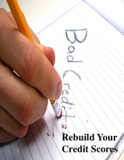 Rebuild Your Credit Scores ebook by V.T.