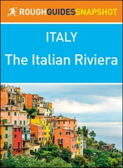 The Italian Riviera (Rough Guides Snapshot Italy) ebook by Rough Guides
