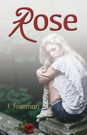 Rose: A Modernization ebook by F. Freeman