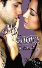No Choice - No Choice, T2 ebook by Sharon Kena