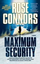 Maximum Security - A Crime Novel ebook by Rose Connors