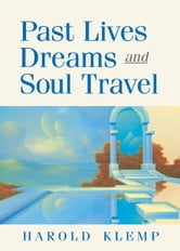 Past Lives, Dreams, and Soul Travel ebook by Harold Klemp