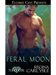Feral Moon ebook by Regina Carlysle