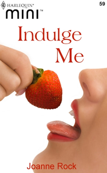 Indulge Me ebook by Joanne Rock