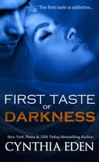 First Taste of Darkness ebook by Cynthia Eden