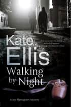 Walking by Night ebook by Kate Ellis