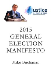 2015 General Election Manifesto ebook by Mike Buchanan