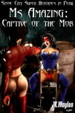 Ms Amazing: Captive of the Mob (Synne City Super Heroines in Peril)