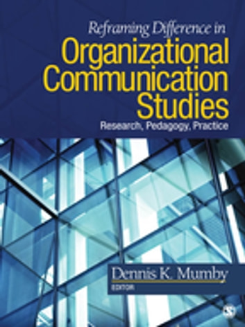 Reframing Difference in Organizational Communication Studies - Research, Pedagogy, and Practice ebook by