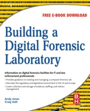 Building a Digital Forensic Laboratory - Establishing and Managing a Successful Facility ebook by Andrew Jones,Craig Valli