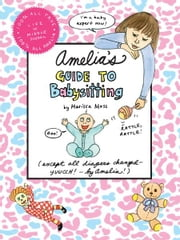 Amelia's Guide to Babysitting ebook by Marissa Moss,Marissa Moss