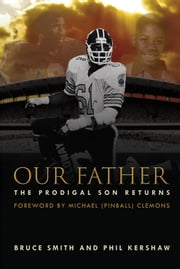 Our Father - The Prodigal Son Returns ebook by Bruce Smith,Phil Kershaw