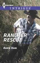 Rancher Rescue ebook by Barb Han