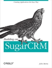 Building on SugarCRM ebook by John Mertic