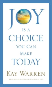 Joy Is a Choice You Can Make Today ebook by Kay Warren