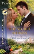 The Secret Heiress (Mills & Boon Silhouette) ebook by Bethany Campbell