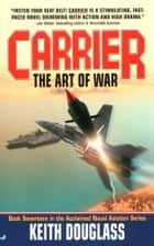 Carrier 17: The Art of War ebook by Keith Douglass