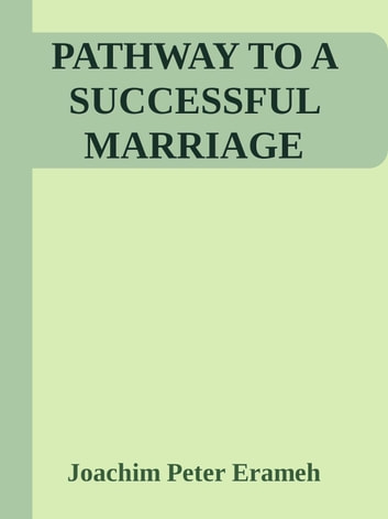 Pathway to a Successful Marriage ebook by Joachim Erameh