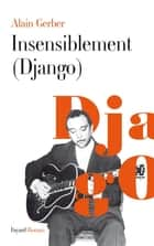 Insensiblement (Django) ebook by Alain Gerber