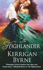 The Highlander ebook by Kerrigan Byrne
