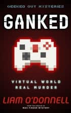 Ganked - Geeked Out Mysteries # 1 ebook by Liam O'Donnell