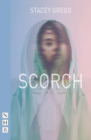 Scorch (NHB Modern Plays) ebook by Stacey Gregg