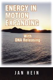 ENERGY in MOTION EXPANDING with DNA Releasing ebook by Jan Hein