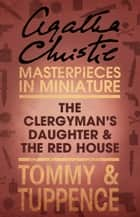The Clergyman's Daughter/Red House: An Agatha Christie Short Story ebook by Agatha Christie