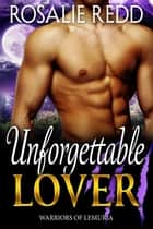 Unforgettable Lover (a novella) - Warriors of Lemuria ebook by Rosalie Redd