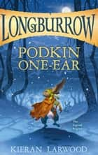 Podkin One-Ear ebook by Kieran Larwood, David Wyatt