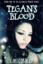 Tegan's Blood ebook by L.H. Cosway