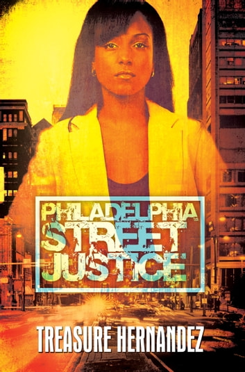 Philadelphia: Street Justice ebook by Treasure Hernandez